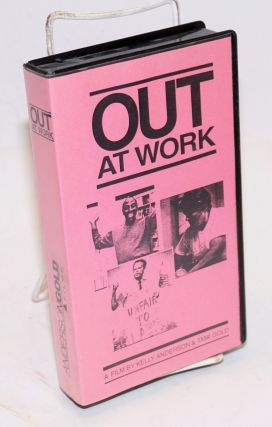 Out at work: a film by Kelly Anderson and Tami Gold (VHS Tape documentary). Kelly Anderson, Tami...