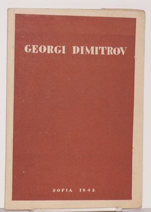 Georgi Dimitrov. Short biographical notes