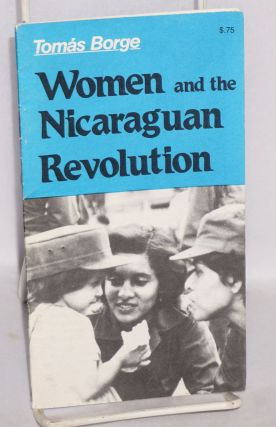 Women and the Nicaraguan Revolution. Tomás Borge