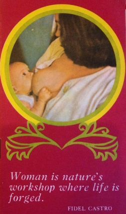 Working woman maternity law: [Cover Title: Woman is nature's worksop where life is forged - Fidel Castro] Law no. 1263 of January 14, 1974, Official Gazette of January 16, 1974