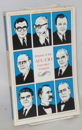 Report of the Executive Council of the AFL-CIO. Fourteenth convention, New York, New York,...