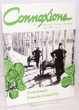 Connexions: an international women's quarterly; issue #6 Fall 1982; Environment from the ground up