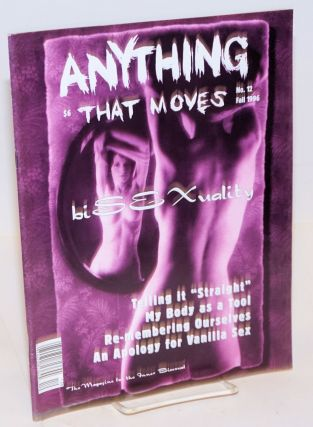 Anything That Moves: the magazine for the inner bisexual, issue #12, Fall 1996; Telling it...