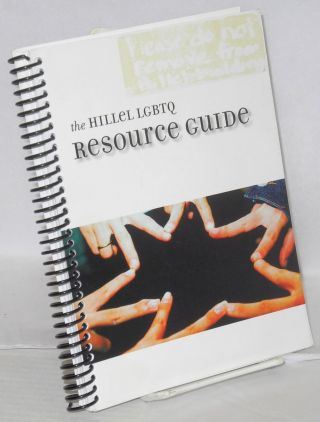 The Hillel LGBTQ resource guide 2007