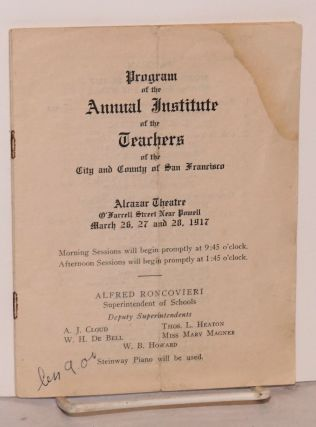 Program of the Annual Institute of the Teachers of the City and County of San Francisco Alcazar...