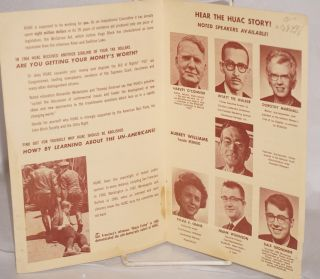 Lets speak out about the House Un-American Activities Committee. Do you control HUAC or does HUAC control you?