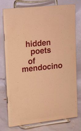 Hidden Poets of Mendocino; 12 year old poets of the Mendocino Coast. Christine Bayer, Ivy Watson,...