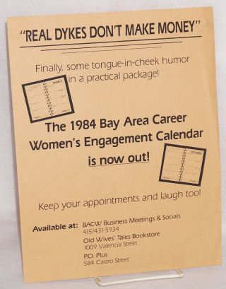 """Real dykes don't make money"" [handbill] finally, some tongue-in-cheek humor in a practical..."