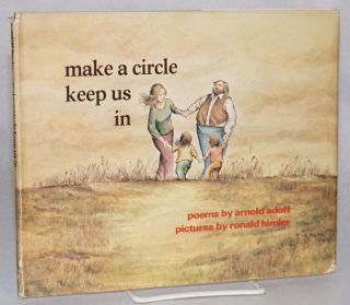 Make a Circle Keep Us In poems for a good day. Pictures by Ronald Himler. Arnold Adoff