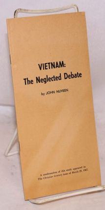 Vietnam: the neglected debate. A condensation of this study appeared in The Christian Century...