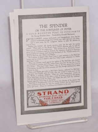 Pathé presents: The Spender. Gold Rooster Play - in five parts. By George Brackett Seitz, produced by Donald MacKenzie