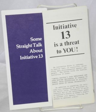 Initiative 13 is a Threat To You! & Some Straight Talk About Initiative 13 [two brochures]....