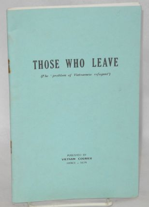 "Those who leave; (the ""problem of Vietnamese refugees"""