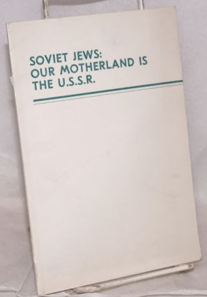 Soviet Jews: our motherland is the USSR