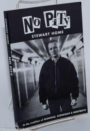 No pity: in the tradition of Skinhead, Suedhead & Bootboys (cover). Stewart Home