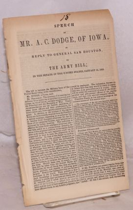 Speech of Mr. A. C. Dodge, of Iowa, in Reply to General Sam Houston, on the Army Bill; in the...