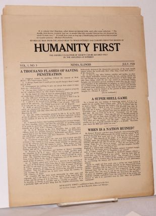 Humanity first. [Two issues: vol. 1, no. 3 (July, 1920) and vol. 1 no. 4 (April 1921)]. J. B....