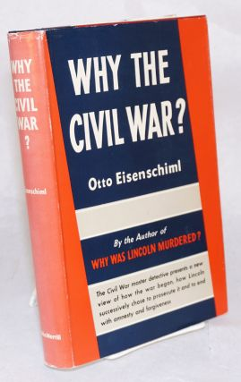 Why the Civil War? Otto Eisenschiml