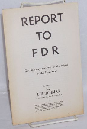 Report to FDR, documentary evidence on the origins of the Cold War