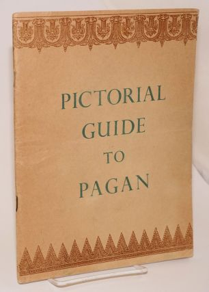 Pictorial Guide to Pagan. Burma Director of Archaeological Survey