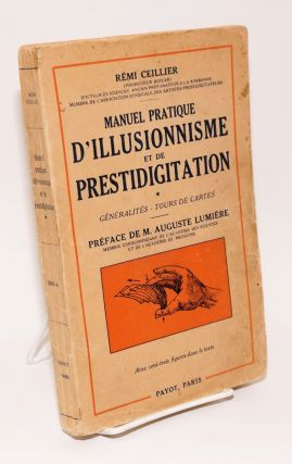 Manuel Pratique d'Illusionnisme et de Prestidigitation. [vol] I, Generalities - Tours de Cartes....