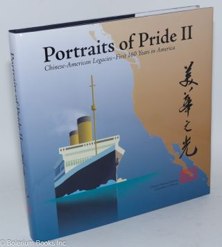Portraits of Pride II. Chinese-American Legacies - First 160 Years in America