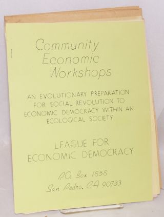 Community Economic Workshops: An evolutionary preparation for social revolution to economic...