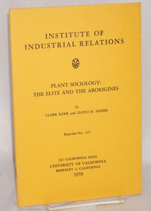 Plant sociology: the elite and the aborigines. Clark Kerr, Lloyd H. Fisher