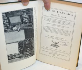 ABC of television or seeing by radio a complete and comprhensive treatise dealing with the theory, construction and operation of telephotographic and television transmitters and receivers written especially for home experimenters, radio fans and students