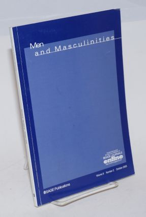 Men and masculinities: volume 8, number 2, October 2005. Michael S. Kimmel, Anna Rogers Santiago...