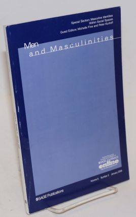 Men and masculinities: volume 8, number 3, January 2006. Michael S. Kimmel, Micelle Fine, guest...