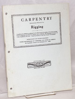 Carpentry Rigging. Apprenticeship, compilers Training Department
