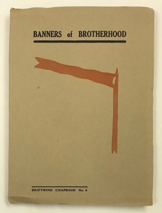 Banners of brotherhood: an anthology of social vision verse. Ralph Cheyney