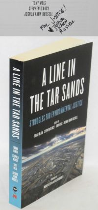 A line in the tar sands, struggles for environmental justice. Foreword by Naomi Klein and Bill...