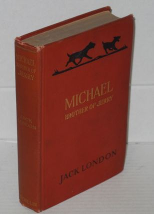Michael brother of Jerry. Jack London.