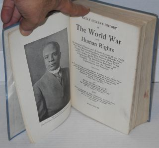 """Kelly Miller's history of the world war for human rights [cover title: Kelly Miller's Authentic History of the Negro in the World War; The World War for Human Rights"""""""