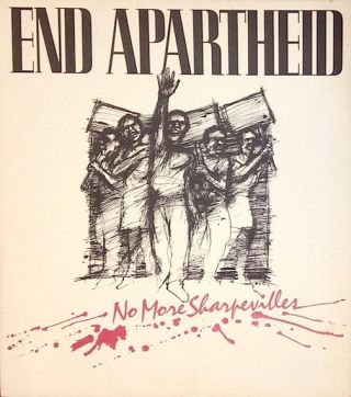 End Apartheid / No more Sharpevilles [poster