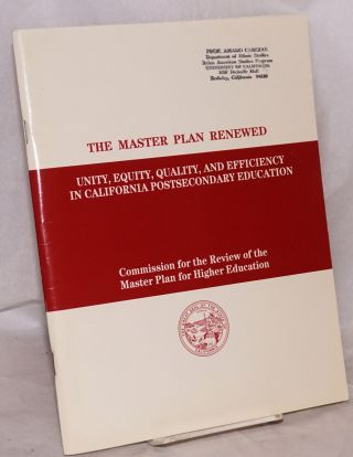 The Master Plan Renewed: unity, equity, quality, and efficiency in California postsecondary...