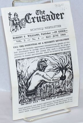 The crusader monthly newsletter. Robert F. Williams, publisher -in exile- Vol. 5 - No. 4, May-June 1964 (Right-wing reprint)
