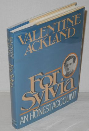 For Sylvia: an honest account [Sylvia Townsend Warner]. Valentine Ackland, Bea Howe