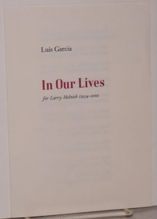 In Our Lives, for Larry Melnick (1934-2010). Luis Garcia