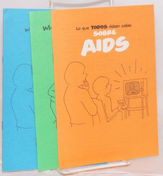 What gay and bisexual men should know about AIDS; What everyone should know about AIDS; Lo que todos deben saber sobre AIDS [Three booklets about AIDS]