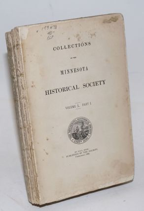 Collections of the Minnesota Historical Society. Volume X. Part I