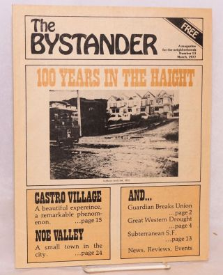 The Bystander: a magazine from the Haight and Inner Sunset, vol. 1, #13, March, 1977; 100 years...