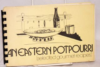An Eastern potpourri: selected gourmet recipes