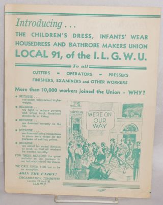 Introducing... The Children's Dress, Infant's Wear, Housedress and Bathrobe Makers Union. Local 91, of the ILGWU