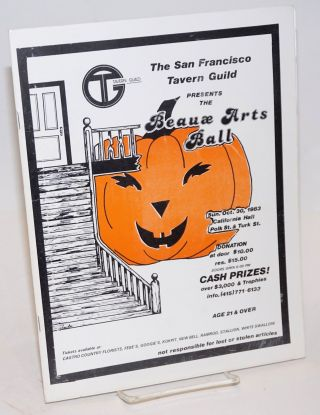The San Francisco Tavern Guild presents the Beaux Arts Ball. San Francisco Tavern Guild Foundation