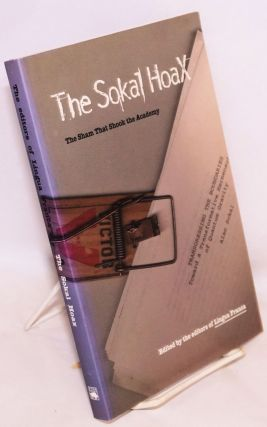 The Sokal hoax, the sham that shook the academy. Edited by the editors of Lingua Franca. Lingua...