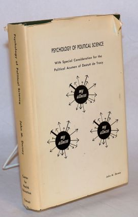 Psychology of political science, with special consideration for the political acumen of Destutt...