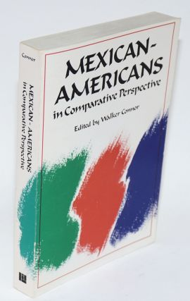 Mexican-Americans in comparative perspective. Walker Connor